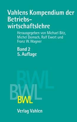 Abbildung von Bitz / Domsch / Ewert / Wagner | Vahlens Kompendium der Betriebswirtschaftslehre Bd. 2 | 5. Auflage | 2014