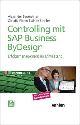 Abbildung von Baumeister / Floren | Controlling mit SAP Business ByDesign | 1. Auflage | 2014 | beck-shop.de