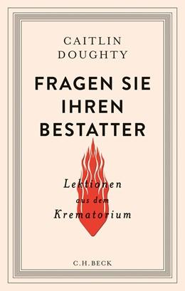 Abbildung von Doughty | Fragen Sie Ihren Bestatter | 2016 | Lektionen aus dem Krematorium