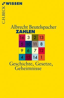 Abbildung von Beutelspacher | Zahlen | 2013 | Geschichte, Gesetze, Geheimnis... | 2751