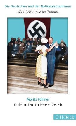Abbildung von Föllmer | 'Ein Leben wie im Traum' | 2016 | Kultur im Dritten Reich | 6174