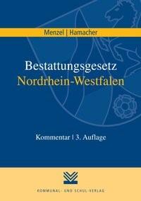 Abbildung von Menzel / Hamacher | Bestattungsgesetz Nordrhein-Westfalen | 3. Auflage | 2016