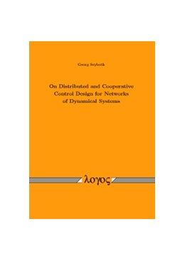 Abbildung von Seyboth | On Distributed and Cooperative Control Design for Networks of Dynamical Systems | 1. Auflage | 2016 | beck-shop.de
