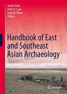 Abbildung von Habu / Lape | Handbook of East and Southeast Asian Archaeology | 1. Auflage | 2018 | beck-shop.de