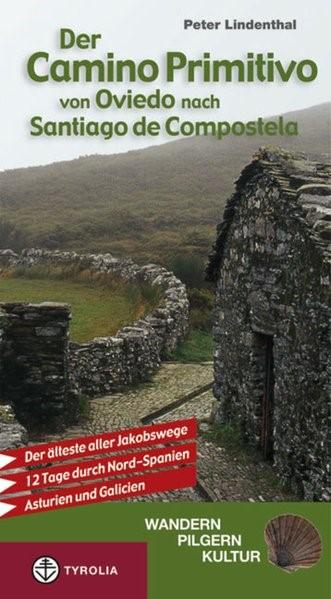 Der Camino Primitivo von Oviedo nach Santiago de Compostela | Lindenthal | 1. Auflage, 2011 | Buch (Cover)