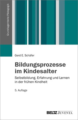 Abbildung von Schäfer   Bildungsprozesse im Kindesalter   5. Auflage   2016   Selbstbildung, Erfahrung und L...