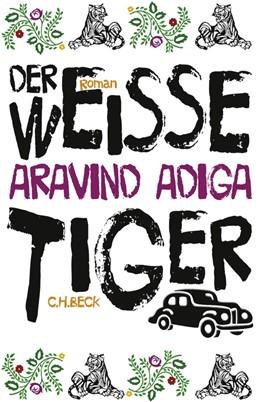 Abbildung von Adiga   Der weiße Tiger   12. Auflage   2011   Roman