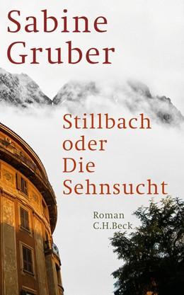 Abbildung von Gruber   Stillbach oder Die Sehnsucht   2011   Roman
