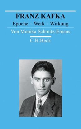 Abbildung von Schmitz-Emans | Franz Kafka | 2011 | Epoche - Werk - Wirkung