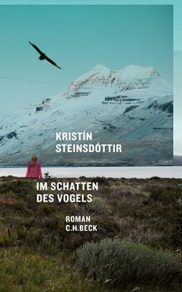 Abbildung von Steinsdóttir | Im Schatten des Vogels | 1. Auflage | 2011 | beck-shop.de