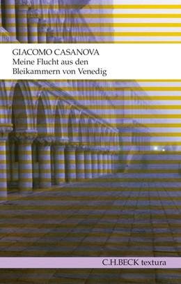 Abbildung von Casanova | Meine Flucht aus den Bleikammern von Venedig | 2. Auflage | 2012 | Die Geschichte meiner Flucht a...