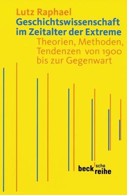 Abbildung von Raphael   Geschichtswissenschaft im Zeitalter der Extreme   2. Auflage   2012   Theorien, Methoden, Tendenzen ...   1543