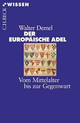 Abbildung von Demel | Der europäische Adel | 2. Auflage | 2012 | 2379 | beck-shop.de