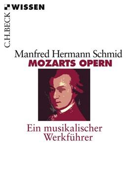 Abbildung von Schmid | Mozarts Opern | 1. Auflage | 2012 | 2218 | beck-shop.de