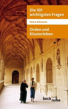 Abbildung von Altmann | Die 101 wichtigsten Fragen: Orden und Klosterleben | 1. Auflage | 2011 | 7031 | beck-shop.de