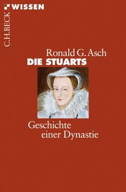Abbildung von Asch | Die Stuarts | 2011 | Geschichte einer Dynastie | 2710