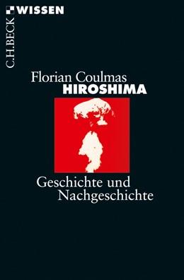 Abbildung von Coulmas | Hiroshima | 1. Auflage | 2010 | 2491 | beck-shop.de