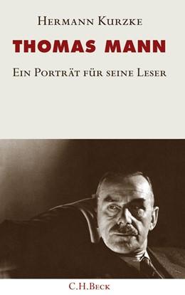 Abbildung von Kurzke | Thomas Mann | 2012 | Ein Porträt für seine Leser