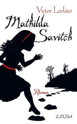 Abbildung von Lodato   Mathilda Savitch   2010   Roman