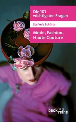 Abbildung von Schütte   Die 101 wichtigsten Fragen: Mode, Fashion, Haute Couture   2011   7029
