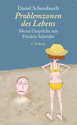 Abbildung von Schnorbusch | Problemzonen des Lebens | 2. Auflage | 2011 | beck-shop.de