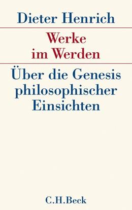 Abbildung von Henrich | Werke im Werden | 2011 | Über die Genesis philosophisch...