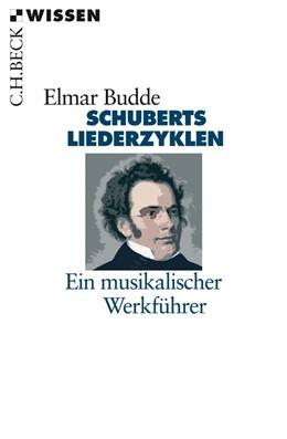 Abbildung von Budde | Schuberts Liederzyklen | 2. Auflage | 2012 | Ein musikalischer Werkführer | 2207