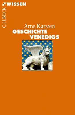 Abbildung von Karsten | Geschichte Venedigs | 1. Auflage | 2012 | 2756 | beck-shop.de