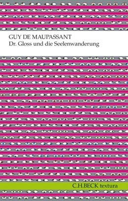 Abbildung von Maupassant / Walz | Dr. Gloss und die Seelenwanderung | 1. Auflage | 2012 | beck-shop.de
