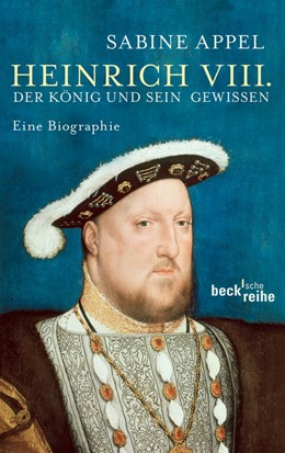 Abbildung von Appel   Heinrich VIII.   2012   Der König und sein Gewissen   6056