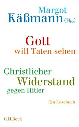 Abbildung von Käßmann / Silomon | Gott will Taten sehen | 2013 | Christlicher Widerstand gegen ...