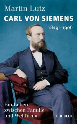 Abbildung von Lutz | Carl von Siemens | 2013 | 1829-1906