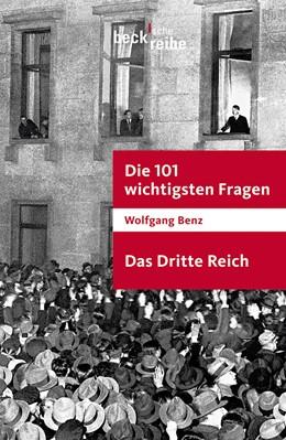Abbildung von Benz   Die 101 wichtigsten Fragen - Das Dritte Reich   3. Auflage   2013   1701