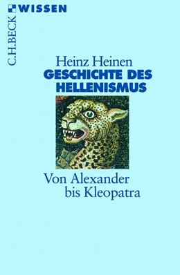 Abbildung von Heinen | Geschichte des Hellenismus | 3. Auflage | 2013 | Von Alexander bis Kleopatra | 2309