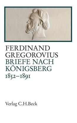 Abbildung von Gregorovius / Fugger / Schlüter   Briefe nach Königsberg   2013
