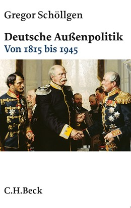 Abbildung von Schöllgen | Deutsche Außenpolitik | 1. Auflage | 2013 | 6118 | beck-shop.de