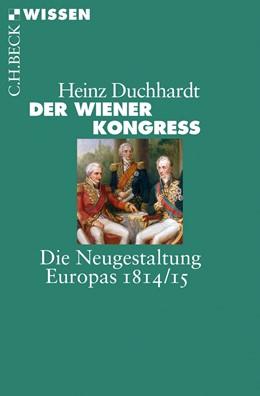 Abbildung von Duchhardt | Der Wiener Kongress | 2013 | Die Neugestaltung Europas 1814... | 2778