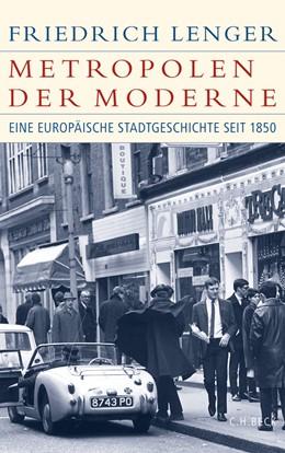 Abbildung von Lenger | Metropolen der Moderne | 2013 | Eine europäische Stadtgeschich...