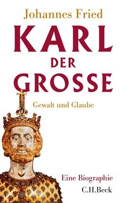 Abbildung von Fried | Karl der Große | 1. Auflage | 2013 | beck-shop.de