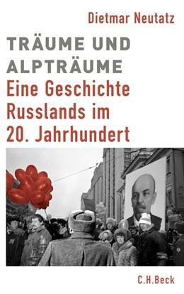 Abbildung von Neutatz | Träume und Alpträume | 2013 | Eine Geschichte Russlands im 2...