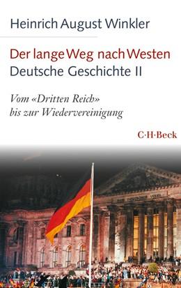 Abbildung von Winkler | Der lange Weg nach Westen - Deutsche Geschichte II | 2014 | Vom 'Dritten Reich' bis zur Wi... | 6139