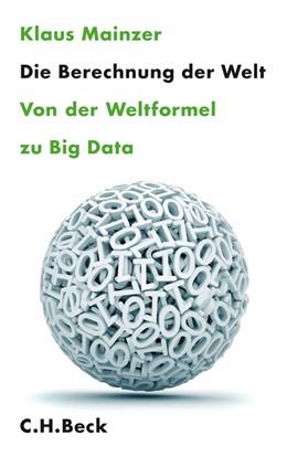 Abbildung von Mainzer | Die Berechnung der Welt | 2014 | Von der Weltformel zu Big Data