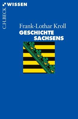 Abbildung von Kroll   Geschichte Sachsens   1. Auflage   2014   2613   beck-shop.de