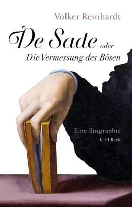 Abbildung von Reinhardt   De Sade   2014   oder Die Vermessung des Bösen