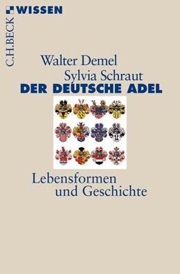 Abbildung von Demel / Schraut | Der deutsche Adel | 1. Auflage | 2014 | 2832 | beck-shop.de