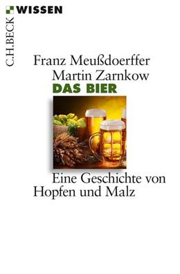 Abbildung von Meußdoerffer / Zarnkow | Das Bier | 2014 | Eine Geschichte von Hopfen und... | 2792