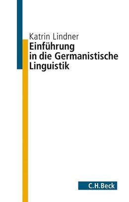Abbildung von Lindner | Einführung in die germanistische Linguistik | 1. Auflage | 2014 | beck-shop.de
