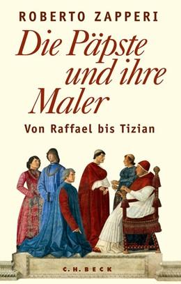 Abbildung von Zapperi | Die Päpste und ihre Maler | 2014 | Von Raffael bis Tizian