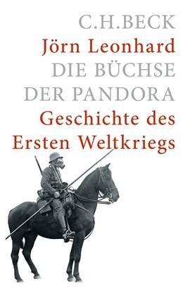 Abbildung von Leonhard   Die Büchse der Pandora   5. Auflage   2014   Geschichte des Ersten Weltkrie...