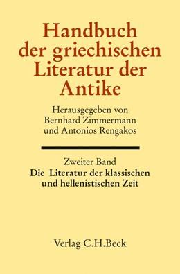 Abbildung von Zimmermann / Rengakos   Handbuch der griechischen Literatur der Antike Bd. 2: Die Literatur der klassischen und hellenistischen Zeit   2014
